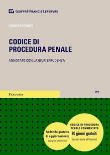 Codice di procedura penale. Annotato con la giurisprudenza - Giorgio Lattanzi - copertina