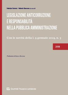 Legislazione anticorruzione e responsabilità nella Pubblica Amministrazione. Con le novità della l. 9 gennaio 2019, n. 3.pdf