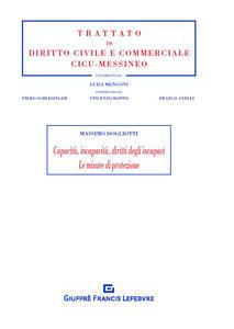 Capacità, incapacità, diritti degli incapaci. Le misure di protezione - Massimo Dogliotti - copertina