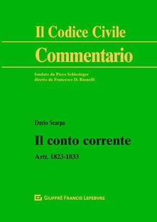 Il conto corrente. Artt. 1823-1833 - Dario Scarpa - copertina