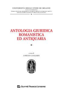 Antologia giuridica romanistica ed antiquaria. Vol. 2 - copertina