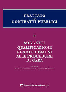 Voluntariadobaleares2014.es Trattato sui contratti pubblici. Vol. 2: Soggetti, qualificazione, regole comuni alla procedura di gara. Image