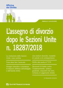 L' assegno di divorzio dopo le Sezioni Unite n.18287/2018 - Alessandro Simeone - copertina