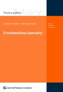 Il contenzioso bancario - Leonardo Di Brina,Francesca Picardi - copertina