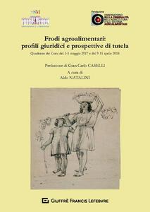 Frodi agroalimentari: profili giuridici e prospettive di tutela - copertina