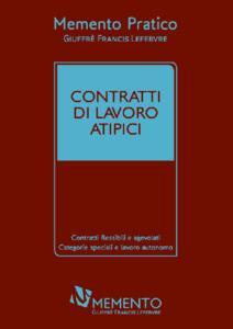 Memento pratico. Contratti di lavoro atipici - copertina