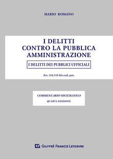 I delitti contro la pubblica amministrazione. I delitti dei pubblici ufficiali.pdf