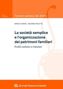 Capturtokyoedition.it La società semplice e l'organizzazione dei patrimoni familiari. Profili civilistici e tributari Image