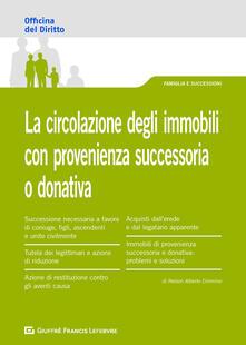 La circolazione degli immobili con provenienza successoria o donativa - Alberto Cimmino Nelson - copertina