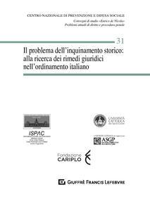 Il problema dell'inquinamento storico: alla ricerca dei rimedi giuridici nell'ordinamento italiano - copertina