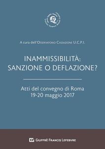 Inammissibilità: sanzione o deflazione? Atti del convegno di Roma (19-20 maggio 2017) - copertina