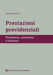 Prestazioni previdenziali. Previdenza, assistenza e infortuni - Domenico Mesiti - copertina