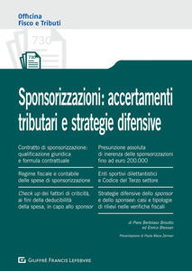 Sponsorizzazioni: accertamenti tributari e strategie difensive - Piero Bertolaso Brisotto,Enrico Bressan - copertina