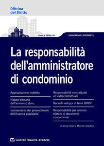 Le responsabilitàdell'amministratore di condominio - Nicola Frivoli,Maurizio Tarantino - copertina