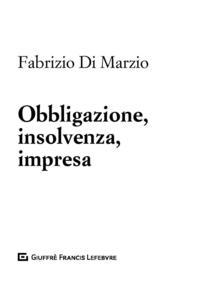 Obbligazione, insolvenza, impresa - Fabrizio Di Marzio - copertina