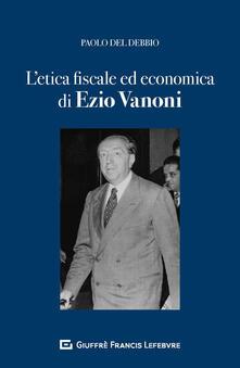 Letica fiscale ed economica nellopera di Ezio Vanoni.pdf