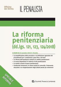La riforma penitenziaria. Dd.lgs. 121, 123, 124/2018 - Fabio Fiorentin - copertina