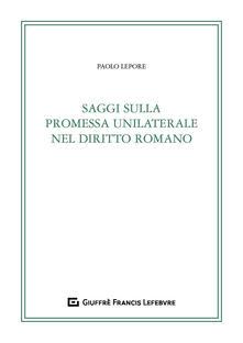 Museomemoriaeaccoglienza.it Saggi sulla promessa unilaterale nel diritto romano Image