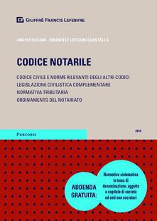 Codice notarile. Codice civile e norme rilevanti degli altri codici. Legislazione civilistica complementare. Normativa tributaria. Ordinamento del notariato - copertina