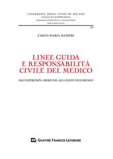 Linee guida e responsabilità civile del medico. Dallesperienza americana alla legge Gelli-Bianco.pdf