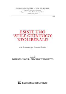 Esiste uno «stile giuridico» neoliberale? Atti dei seminari per Francesco Denozza.pdf