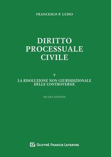 Radiospeed.it Diritto processuale civile. Vol. 5: risoluzione non giurisdizionale delle controversie, La. Image