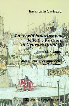 La teoria indoeuropea delle tre funzioni in Georges Dumézil e altri saggi. Ricognizioni per una critica della cultura.pdf