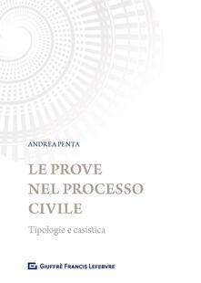 Le prove nel processo civile. Tipologie e casistica.pdf