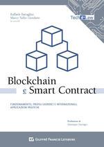 Blockchain e smart contract. Funzionamento, profili giuridici e internazionali, applicazioni pratiche