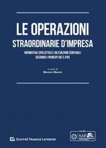 Le operazioni straordinarie d'impresa. Normativa civilistica e rilevazioni contabili secondo i principi OIC e IFRS