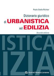 Libro Dizionario giuridico di urbanistica ed edilizia Paolo Stella Richter