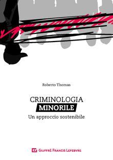 Listadelpopolo.it Criminologia minorile. Un approccio sostenibile Image