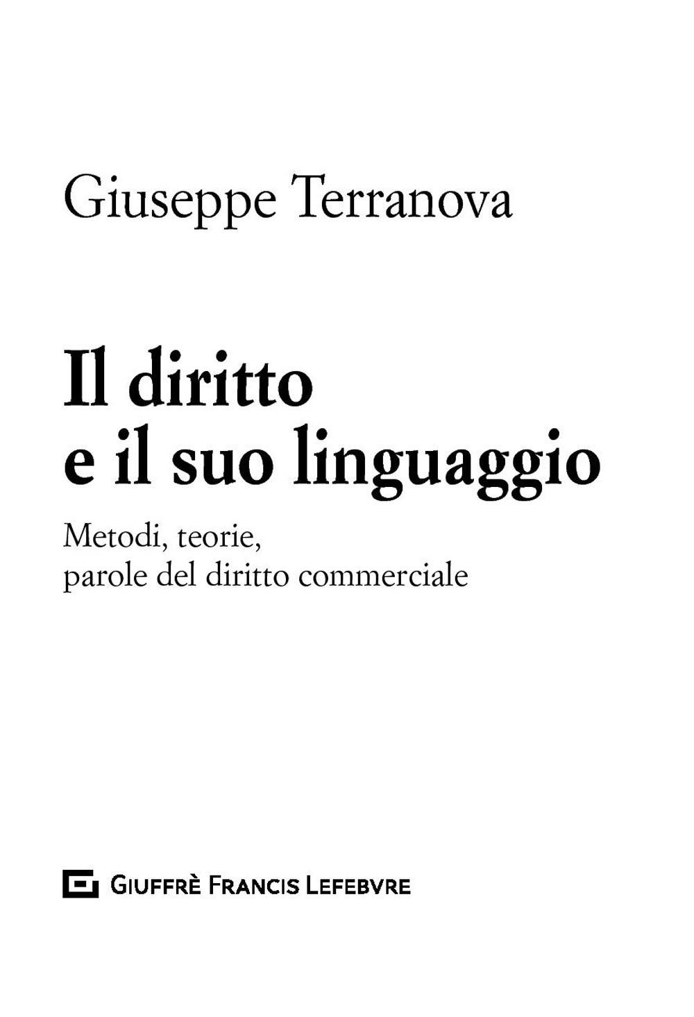 Image of Il diritto e il suo linguaggio. Metodi, teorie, parole del diritto commerciale