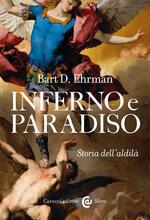 Inferno e paradiso. Storia dell'aldilà