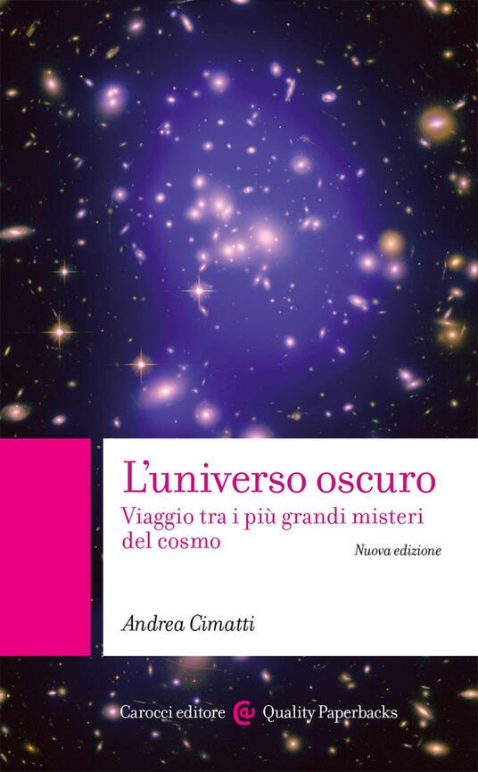 L' universo oscuro. Viaggio tra i più grandi misteri del cosmo - Andrea Cimatti - ebook