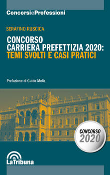 Concorso carriera prefettizia 2020: temi svolti e casi pratici.pdf