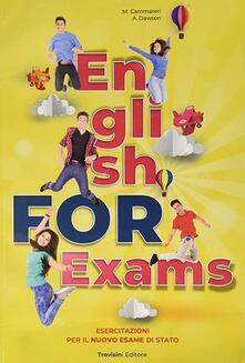 English for exams. Esercitazioni per il nuovo esame di stato. Per la Scuola media. Con e-book. Con espansione online. Con File audio per il download.pdf
