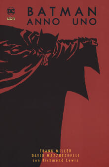 Batman. Anno uno - Frank Miller,David Mazzucchelli,Richmond Lewis - copertina