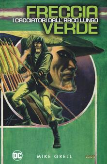 I cacciatori dallarco lungo. Freccia Verde.pdf