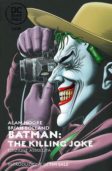 The killing Joke. Batman. Ediz. assoluta - Alan Moore,Brian Bolland - copertina