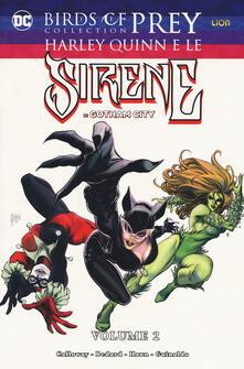 Harley Quinn e le sirene di Gotham City. Birds of prey collection. Vol. 2.pdf