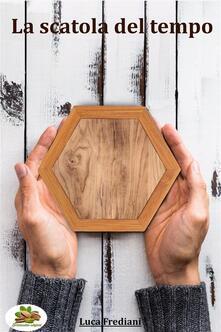 La scatola del tempo - Luca Frediani - ebook