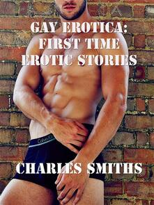 Gay Erotica: First time, Erotic Stories