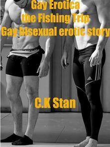 Gay Erotica the Fishing Trip Gay bisexual erotic story
