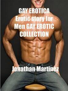 GAY EROTICA Erotic story for Men GAY EROTIC COLLECTION