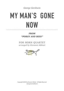 """George Gershwin My Man's  Gone Now (from """"Porgy and Bess"""") for Horn Quartet"""