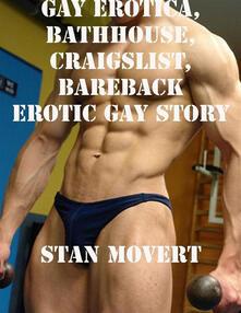 Gay erotica, Bathhouse, craigslist, bareback erotic gay story