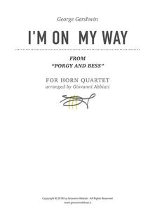 """George Gershwin I'm On  My Way (from """"Porgy and Bess"""") for Horn Quartet"""