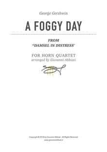 """George Gershwin A Foggy Day (from """"Damsel in Distress"""") for Horn Quartet"""