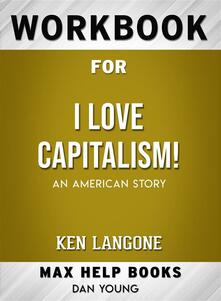 Workbook for I Love Capitalism!: An American Story